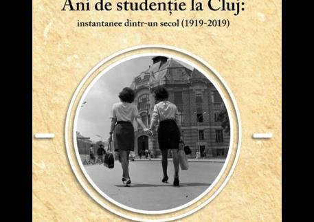 Ani de studenție la Cluj (1919-2019)