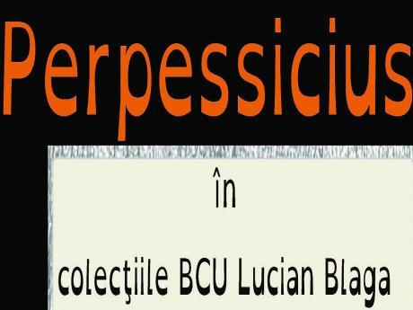Expoziţie -Perpessicius  în colecţiile BCU Lucian Blaga